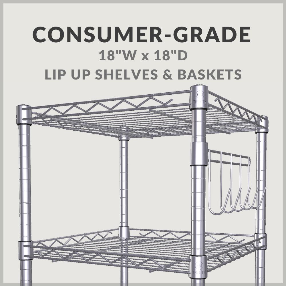 "Consumer-grade 18"" x 18"" Lip up shelves and baskets"
