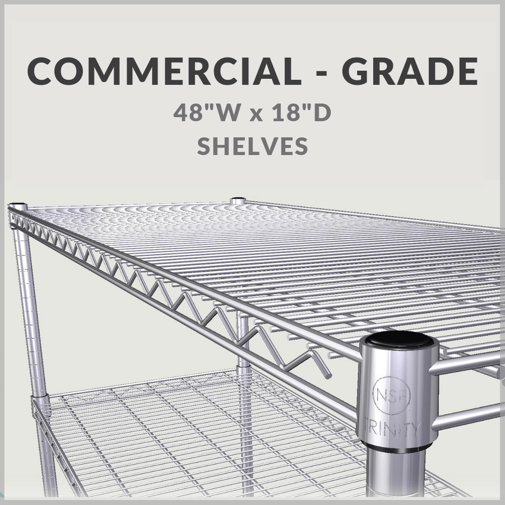 Commercial grade 48 inch by 18 inch shelves